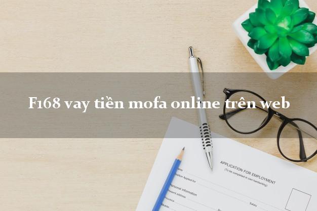 F168 vay tiền mofa online trên web