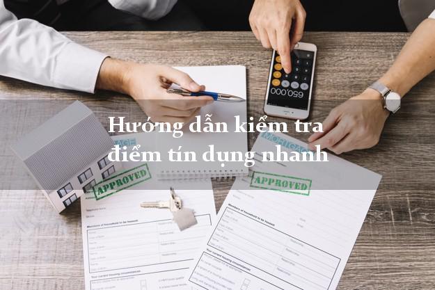 Hướng dẫn kiểm tra điểm tín dụng nhanh