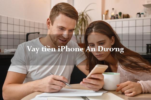 Vay tiền iPhone An Dương Hải Phòng
