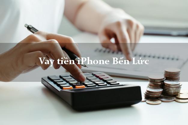 Vay tiền iPhone Bến Lức Long An
