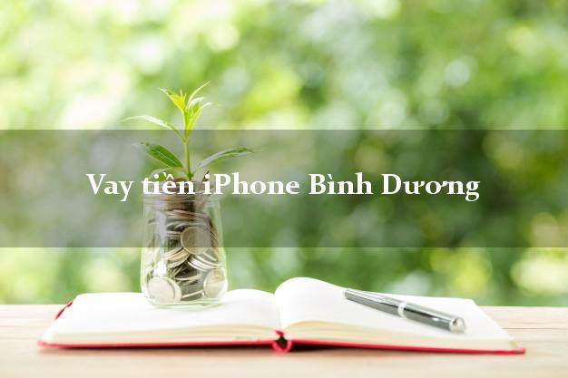 Vay tiền iPhone Bình Dương