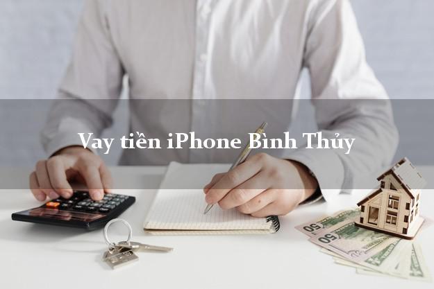 Vay tiền iPhone Bình Thủy Cần Thơ