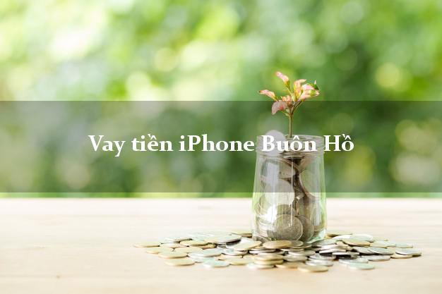 Vay tiền iPhone Buôn Hồ Đắk Lắk