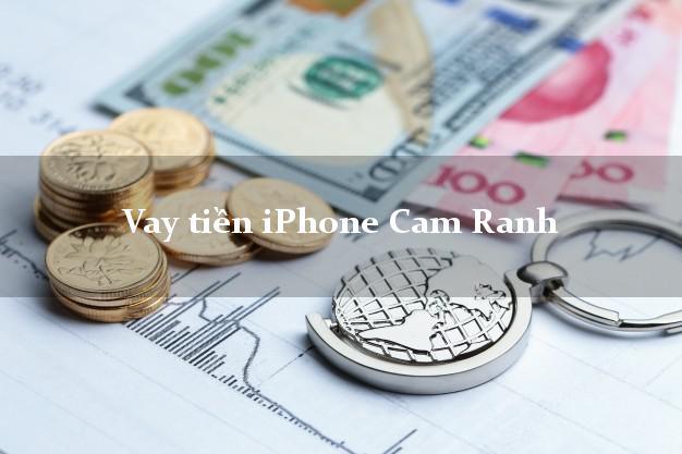 Vay tiền iPhone Cam Ranh Khánh Hòa