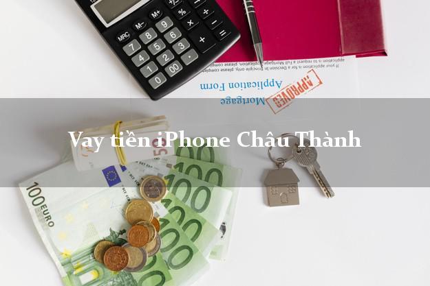 Vay tiền iPhone Châu Thành An Giang