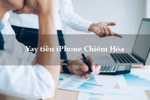 Vay tiền iPhone Chiêm Hóa Tuyên Quang