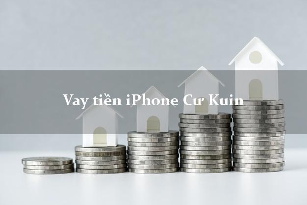 Vay tiền iPhone Cư Kuin Đắk Lắk