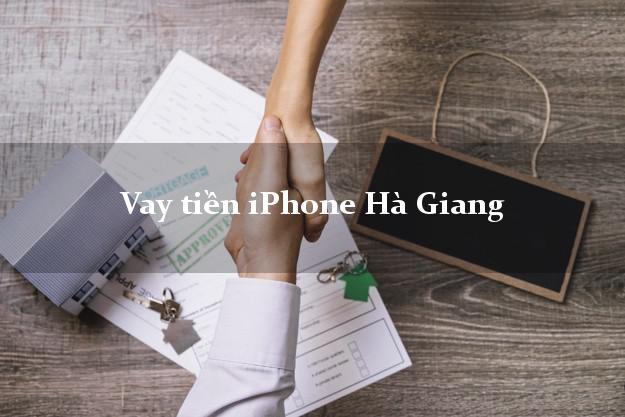 Vay tiền iPhone Hà Giang