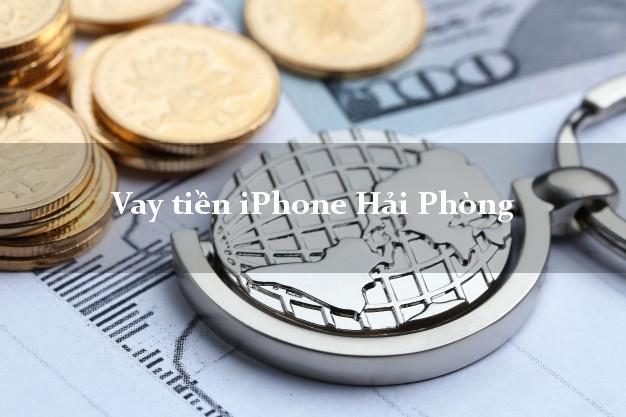 Vay tiền iPhone Hải Phòng