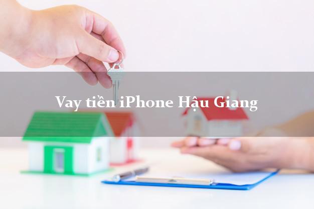 Vay tiền iPhone Hậu Giang