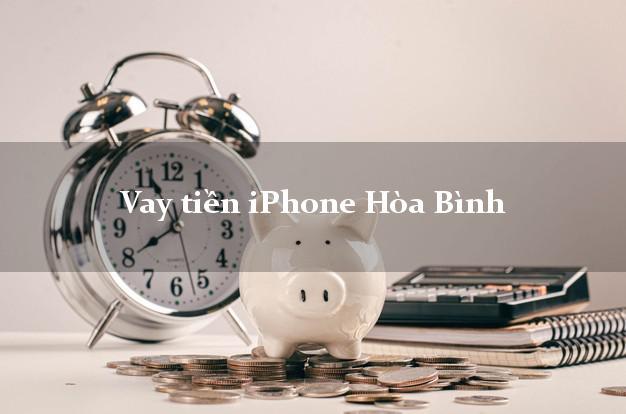 Vay tiền iPhone Hòa Bình