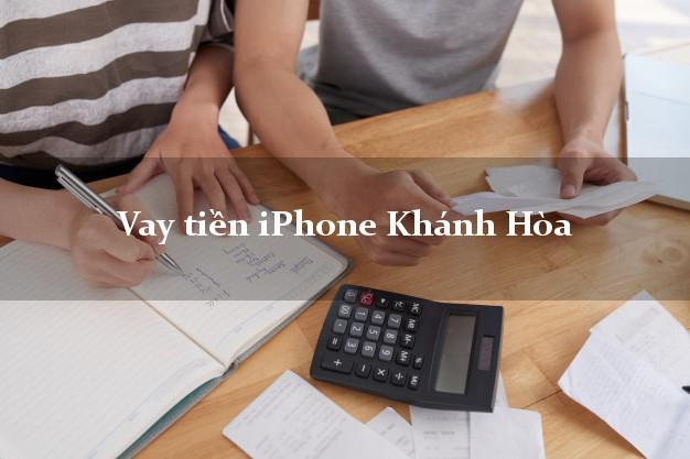 Vay tiền iPhone Khánh Hòa