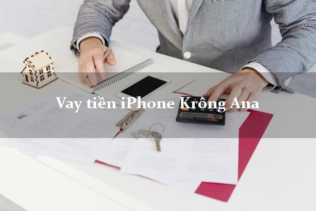 Vay tiền iPhone Krông Ana Đắk Lắk