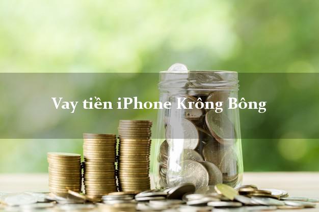 Vay tiền iPhone Krông Bông Đắk Lắk