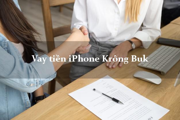 Vay tiền iPhone Krông Buk Đắk Lắk