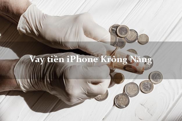 Vay tiền iPhone Krông Năng Đắk Lắk