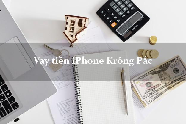 Vay tiền iPhone Krông Pắc Đắk Lắk