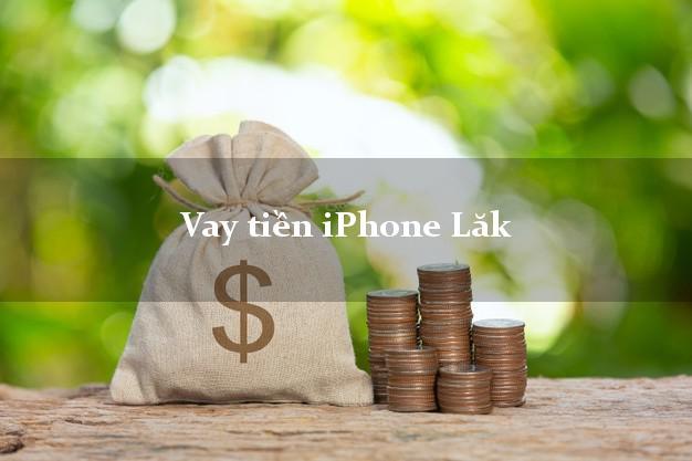 Vay tiền iPhone Lăk Đắk Lắk