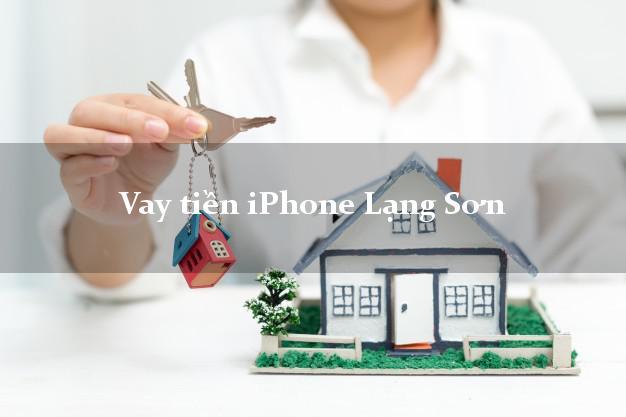 Vay tiền iPhone Lạng Sơn