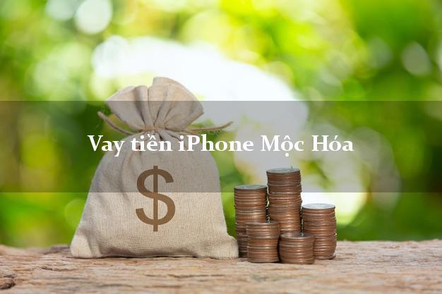 Vay tiền iPhone Mộc Hóa Long An
