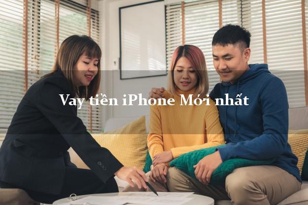 Vay tiền iPhone Mới nhất