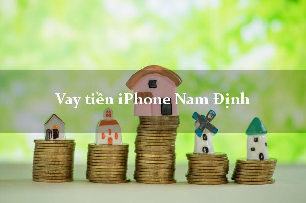 Vay tiền iPhone Nam Định