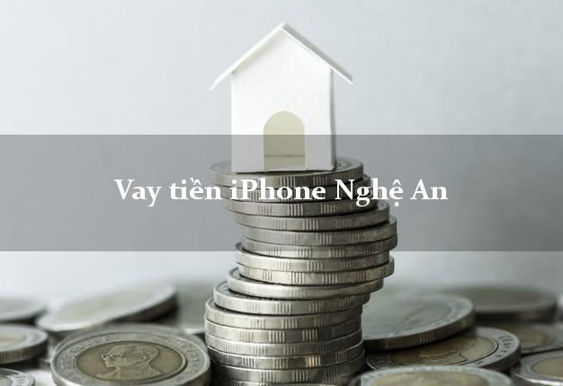 Vay tiền iPhone Nghệ An