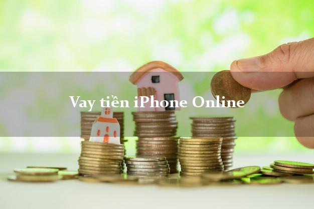 Vay tiền iPhone Online
