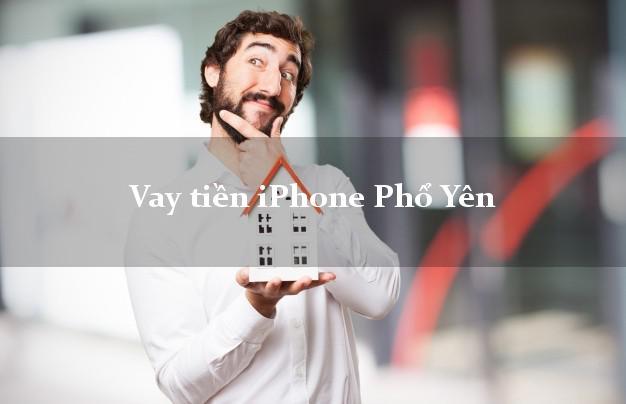 Vay tiền iPhone Phổ Yên Thái Nguyên