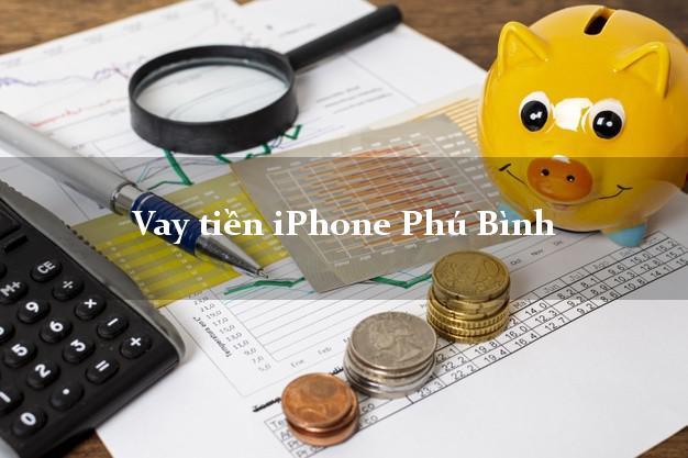 Vay tiền iPhone Phú Bình Thái Nguyên