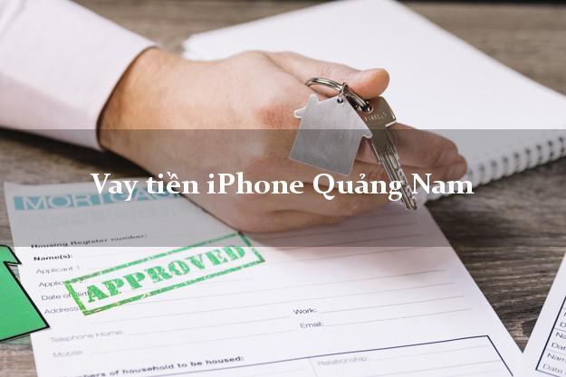Vay tiền iPhone Quảng Nam