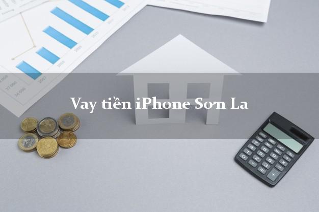 Vay tiền iPhone Sơn La