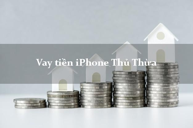 Vay tiền iPhone Thủ Thừa Long An