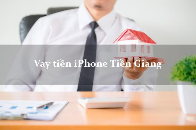 Vay tiền iPhone Tiền Giang