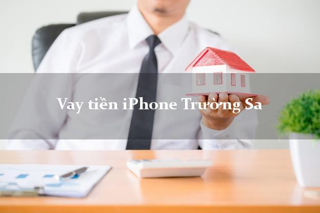 Vay tiền iPhone Trường Sa Khánh Hòa